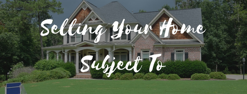 "Selling Your Alabama Home ""Subject To"" – The Pros and Cons"