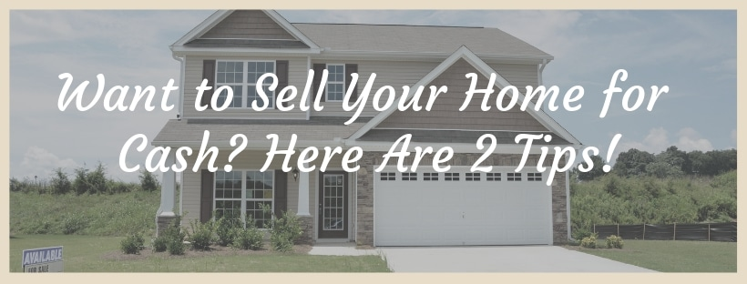 Want to Sell Your Chattanooga Home for Cash? Here Are 2 Tips!