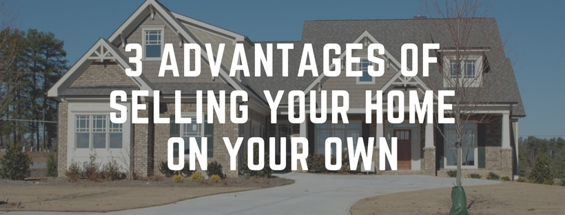 3 Advantages of Selling Your Huntsville Home On Your Own